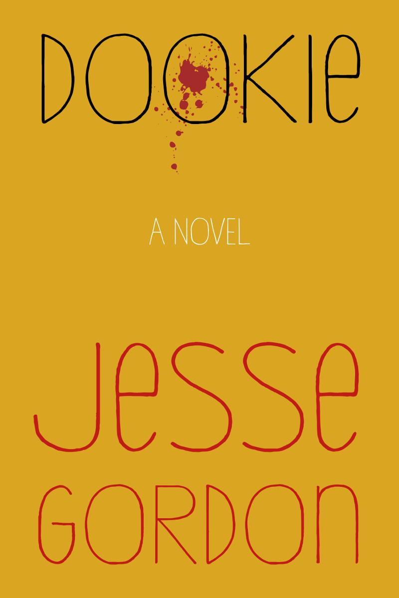 Dookie, a novel by Jesse Gordon
