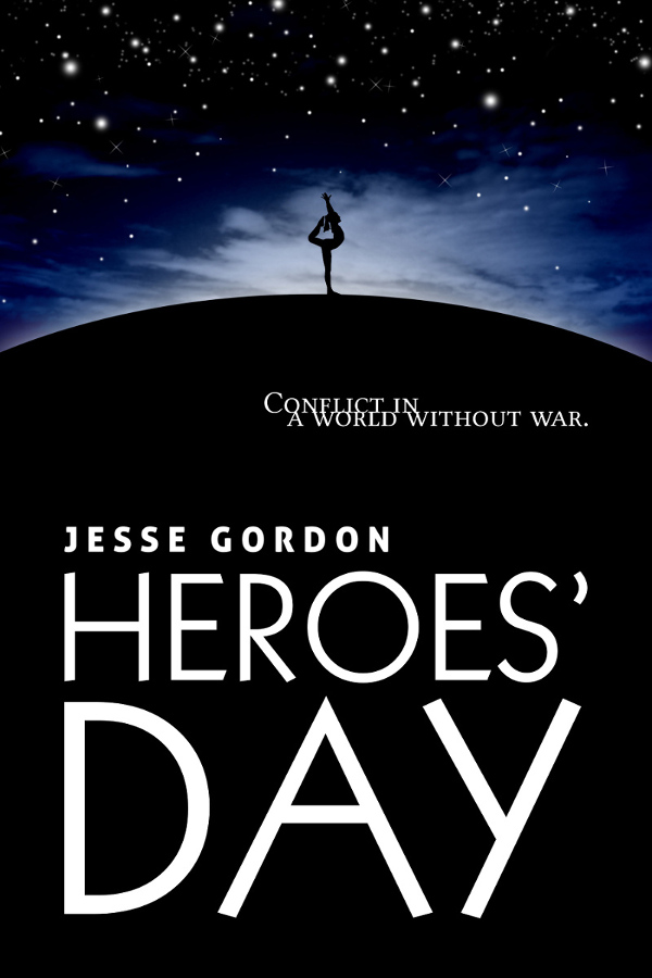 Heroes' Day, a social science fiction novel by Jesse Gordon